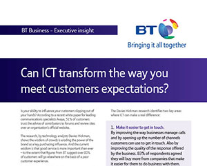Can ICT transform the way you meet customers' expectations?