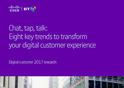 BT & Cisco: Chat, tap, talk: Eight key trends to transform your digital customer experience